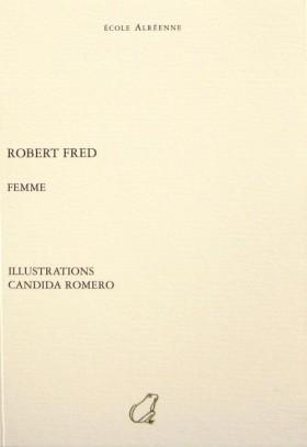 Femme, Robert Fred, parution: 2007, Éditions Gérard Guy. Illustrations: Candida Romero