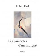 Les paraboles d'un indigné