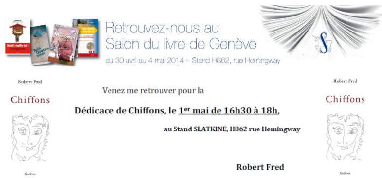 Dédicace Chiffons, Robert Fred, Stand Slatkine le 1er mai 2014 à 16h30