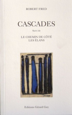 Cascades, Robert Fred, 2005, Éditions Gérard Guy