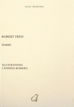 Femme, Robert Fred, parution: 2007, Éditions Gérard Guy. Illustrations: Candida Romero