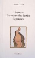 L'Ogresse, Robert Fred, 2006, Éditions Gérard Guy